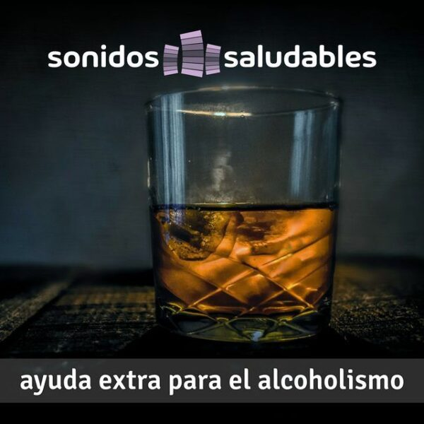 Sonidos Saludables TG006 Ayuda extra para el alcoholismo