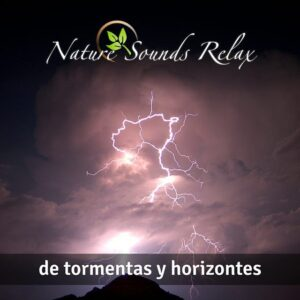 Nature Sounds Relax - Episodio 04 De tormentas y horizontes