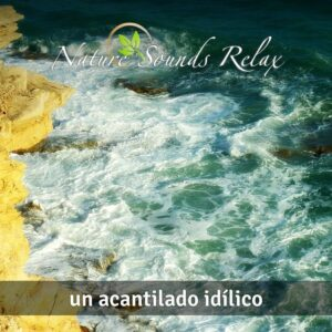 Nature Sounds Relax - Episodio 06 Un acantilado idílico