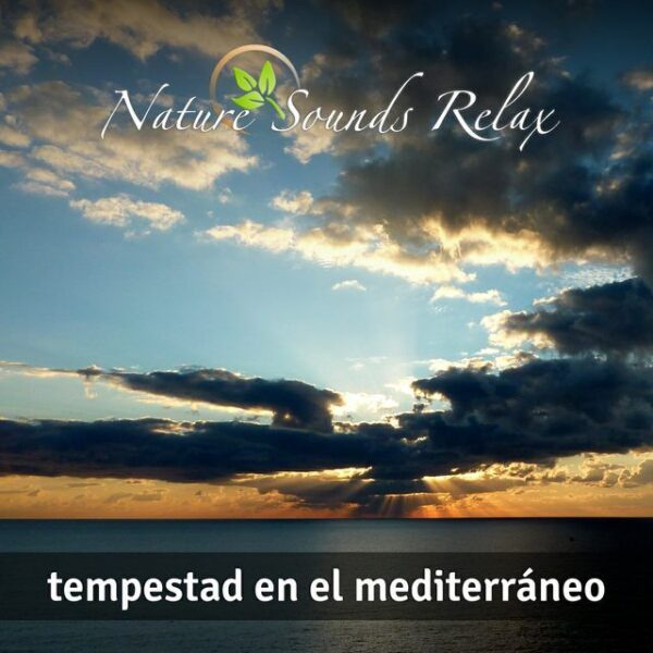 Nature Sounds Relax - Episodio 10 Tempestad en el Mediterráneo