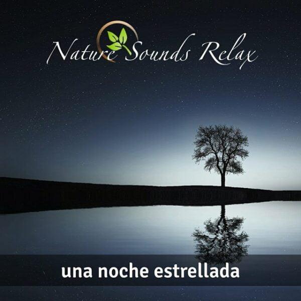 Nature Sounds Relax - Episodio 13 Una noche estrellada