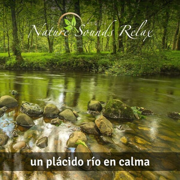 Nature Sounds Relax - Episodio 15 Un plácido rio en calma