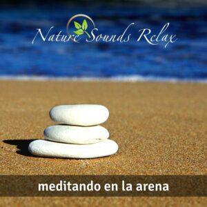 Nature Sounds Relax - Episodio 20 Meditando en la arena