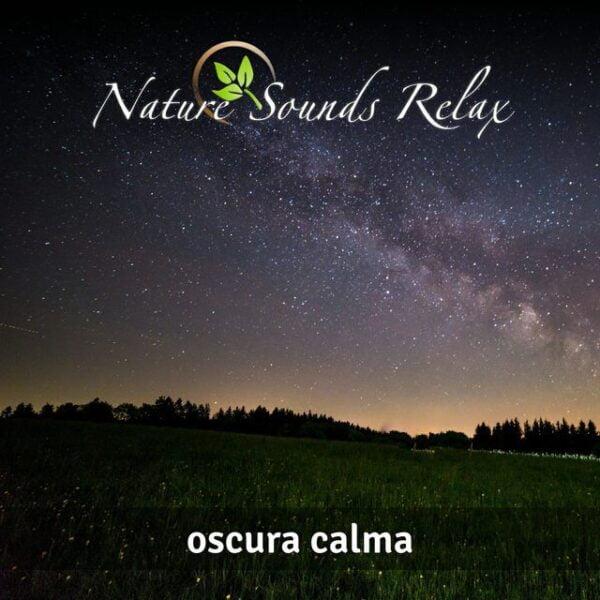Nature Sounds Relax - Episodio 22 Oscura Calma