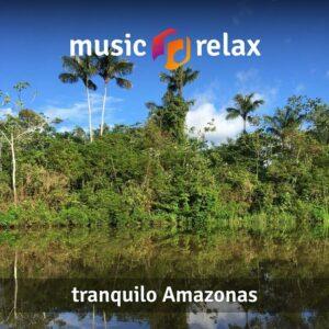 Music Relax MR005 - Tranquilo Amazonas