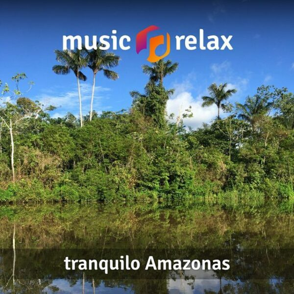 Music Relax MR005 - Tranquilo Amazonas