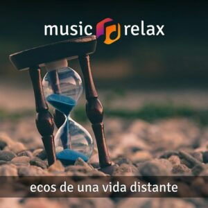 Music Relax MR011 - Ecos de una Vida Distante