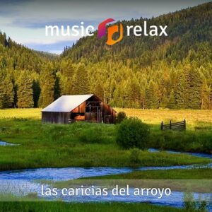 Music Relax MR014 - Las Caricias del Arroyo