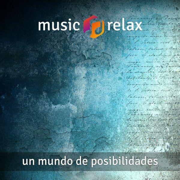 Music Relax MR025 - Un Mundo de Posibilidades