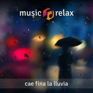Music Relax MR027 - Cae fina la lluvia